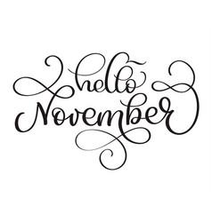 hello november hand drawn text calligraphy vector image