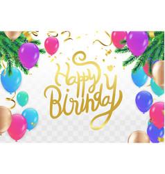 Happy birthday balloon colourful with confetti vector