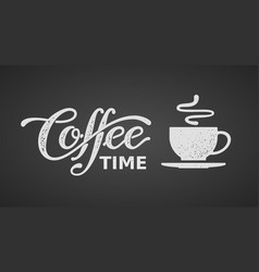 Coffee time lettering isolated on black vector