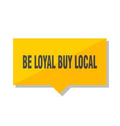 Be loyal buy local price tag vector