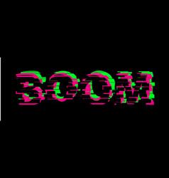 Boom comic glitch text glitch effect noise font vector