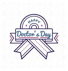 Happy Doctors day greeting emblem vector image