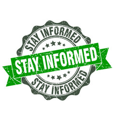 stay informed stamp sign seal vector image