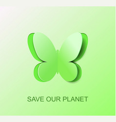 Paper green butterfly a symbol clean environment vector