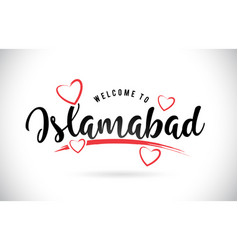 Islamabad welcome to word text with handwritten vector