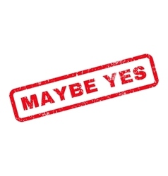 Maybe Yes Text Rubber Stamp vector