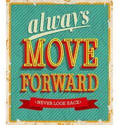 Always move forward vector image vector image