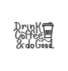 drink coffee and do good vector image