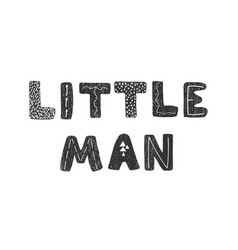 hand drawn lettering - little man vector image