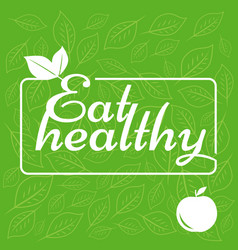 label eat healthy on green background the sticker vector image