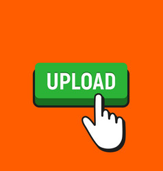 hand mouse cursor clicks the upload button vector image