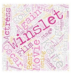 Kate Winslet text background wordcloud concept vector image
