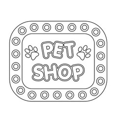 pet shop signpet shop single icon in black style vector image
