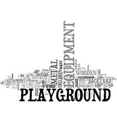 wood or metal playground equipment text word vector image