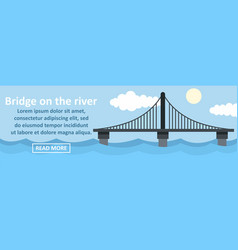 Bridge on the river banner horizontal concept vector