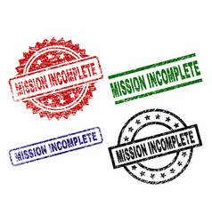 Grunge textured mission incomplete stamp seals vector