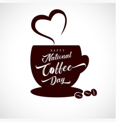 happy national coffee day aroma heart vector image