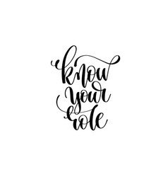 know your role hand written lettering inscription vector image