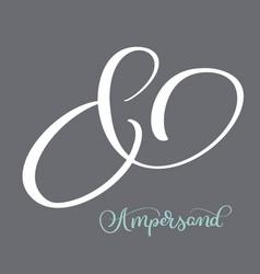 elegant and stylish custom ampersand calligraphy vector image
