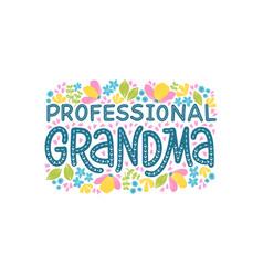 A professional grandma lettering vector