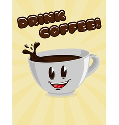 cute cup of coffee with a call to drink coffee vector image