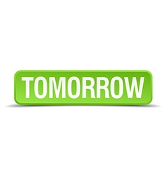 Tomorrow green 3d realistic square isolated button vector