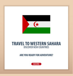 Travel to western sahara discover and explore new vector