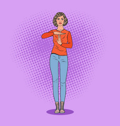 Pop art young woman gesturing time out sign vector