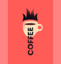 hot coffee typographical vintage grunge poster vector image