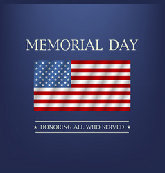 memorial day honoring all who served text vector image