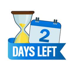 2 days left sandglasses with calendar icon vector