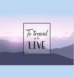 Travel quotation on a mountain landscape vector