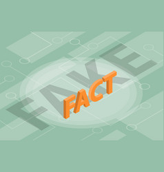 fact vs fake new concept vector image