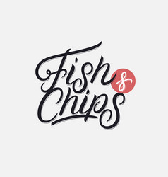 Fish and chips hand written lettering logo vector