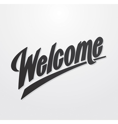 Welcome hand lettering calligraphy vector
