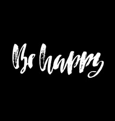 be happy hand drawn lettering modern vector image vector image