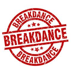 breakdance round red grunge stamp vector image