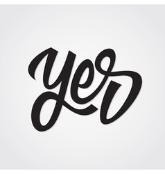 Yes hand lettering vector image