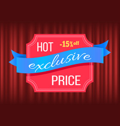 Hot exclusive price banner with stripe sale offer vector