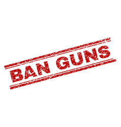 scratched textured ban guns stamp seal vector image