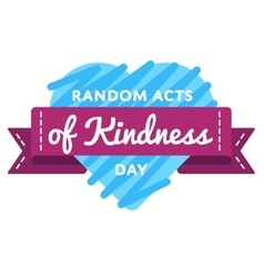 Random acts of kindness day greeting emblem vector image