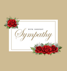 Condolences sympathy card floral red roses bouquet vector