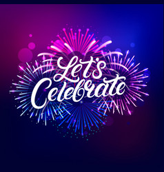 Lets celebrate hand written lettering text vector