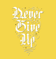 lettering with quote for poster t-shirt print vector image