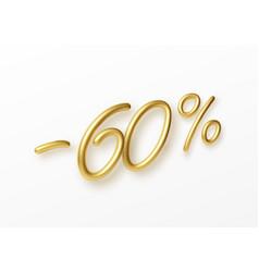 Realistic golden text 60 percent discount number vector