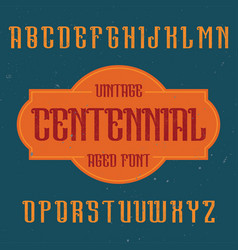 Vintage label font named centennial vector