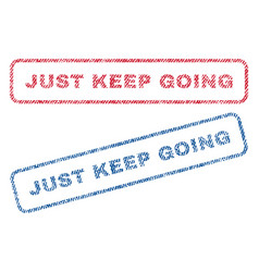 Just keep going textile stamps vector