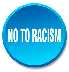 No to racism blue round flat isolated push button vector