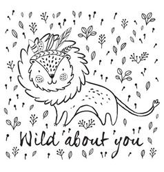 Wild about you cute lion cartoon vector