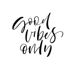 Good vibes only card modern brush calligraphy vector